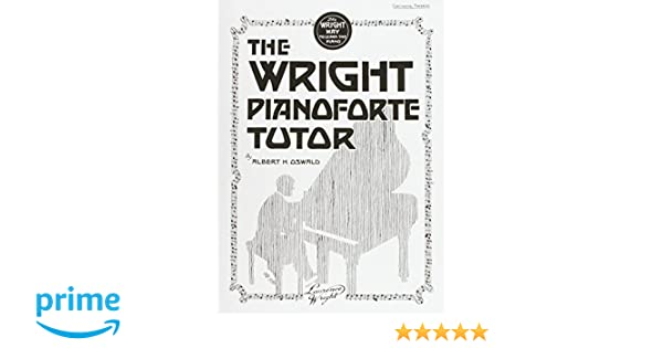 Wright piano forte tutor faber edition albert oswald wright piano forte tutor faber edition albert oswald 9780571531769 amazon books fandeluxe Gallery