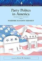 Party Politics in America (Longman Classics in Political Science) (13th Edition)