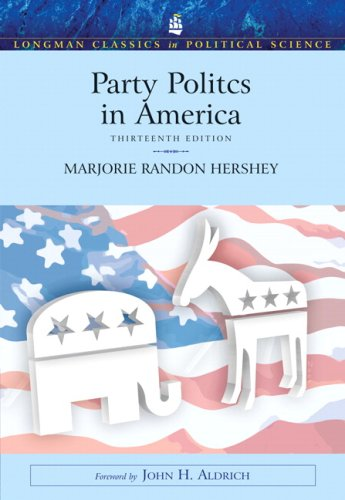 Party Politics in America (Longman Classics in Political Science) (13th Edition)