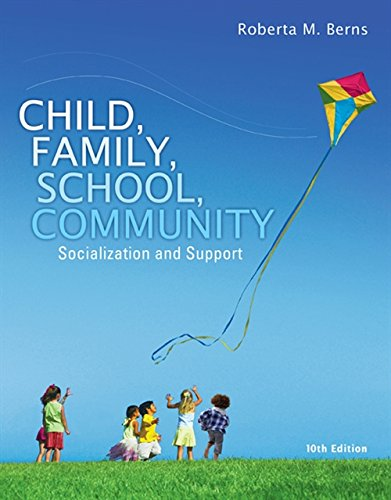 Child, Family, School, Community: Socialization and Support (Standalone Book) (MindTap Course List)
