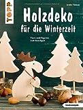 Holzdeko für die Winterzeit (kreativ.kompakt.): Tiere und Figuren zum Aussägen
