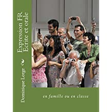 Expression FR Ecrite et orale (French Edition)