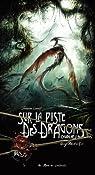 Sur la piste des Dragons oubliés (Troisième carnet) par Black`Mor
