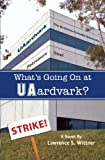 img - for What's Going On at UAardvark? book / textbook / text book