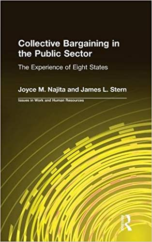 Collective Bargaining in the Public Sector: The Experience of Eight States (Issues in Work and Human Resources)