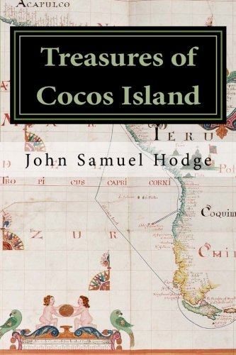 "Treasures of Cocos Island: ""Chronicles of the Greatest Undiscovered Treasures of the World"""