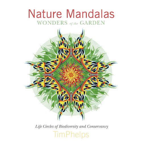 (Nature Mandalas Wonders of the Garden: Life Circles of Biodiversity and Conservancy)
