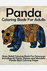 Panda Coloring Book For Adults: Stress Relief Coloring Book For Grown-ups Including 40 Paisly, Henna and Mandala Panda Bear Coloring Pages