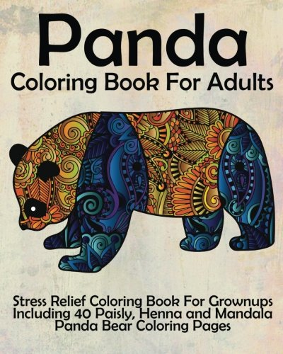 Panda Coloring Book For Adults  Stress Relief Coloring Book For Grown Ups Including 40 Paisly  Henna And Mandala Panda Bear Coloring Pages