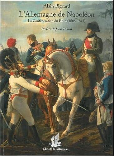 Livres gratuits en ligne L'Allemagne de Napoléon : La confédération du Rhin 1806 1813 epub pdf