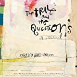 The True and the Questions Journal [TRUE & THE QUES JOURNAL]