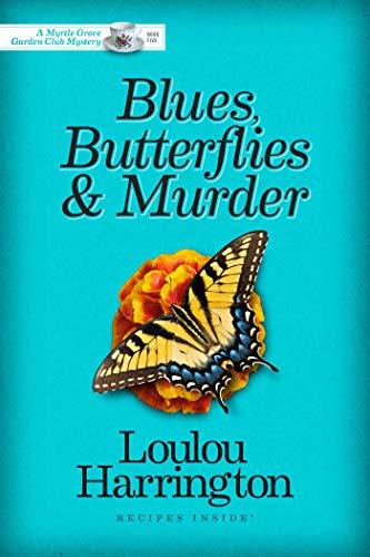 Blues, Butterflies & Murder (Myrtle Grove Garden Club Mystery Book 5) (Shop Butterfly)