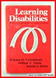 Learning Disabilities : The Struggle from Adolescence Toward Adulthood, Cruickshank, William M. and Morse, William C., 0815622201