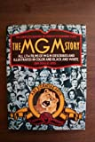 The MGM Story: The Complete History of Fifty Roaring Years