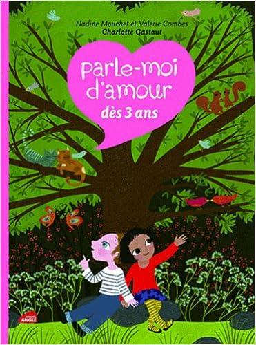 Télécharger en ligne Parle-moi d'amour : Dès 3 ans pdf