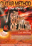 Guitar Method: In the Style of the Greatest Guitar Riffs of All Time!