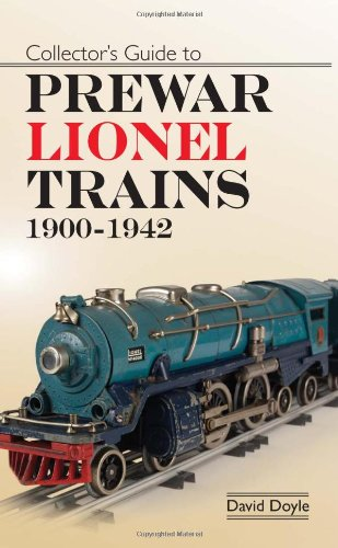 - Collectors Guide to Prewar Lionel Trains 1900-1942