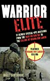 img - for Warrior Elite: 31 Heroic Special-Ops Missions from the Raid on Son Tay to the Killing of Osama bin Laden book / textbook / text book