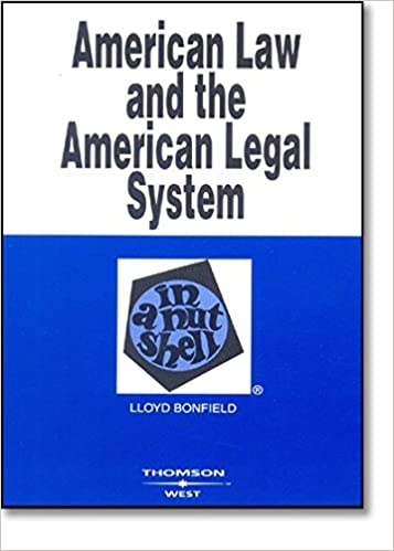 American Law And The American Legal System In A Nutshell Nutshells Bonfield Lloyd 9780314150165 Amazon Com Books