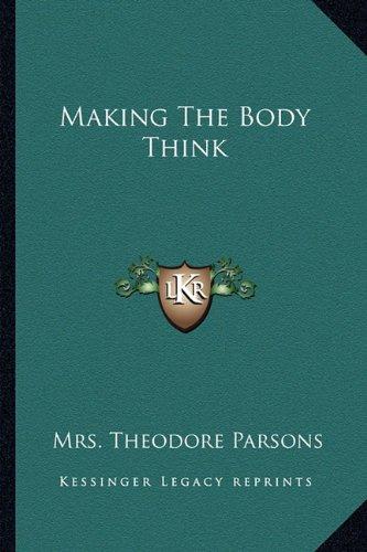 Making The Body Think pdf