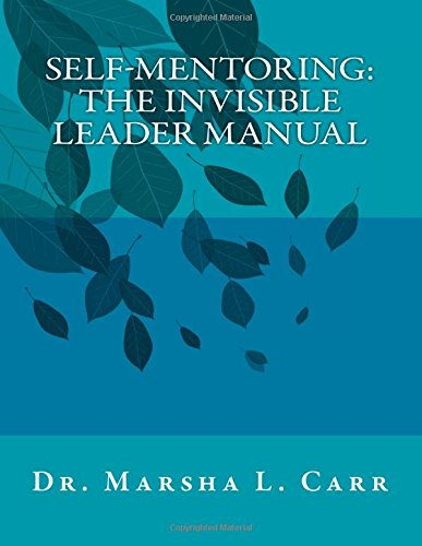 Self-Mentoring: The Invisible Leader Manual