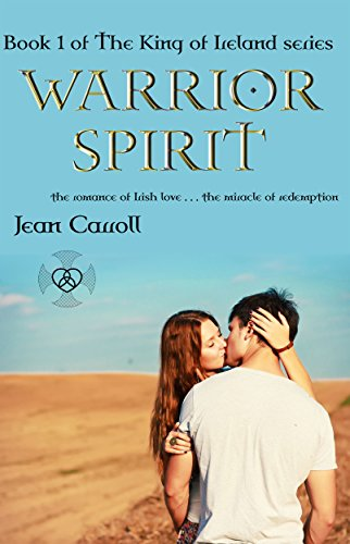 Book: Warrior Spirit (The King of Ireland Book 1) by Jean Carroll