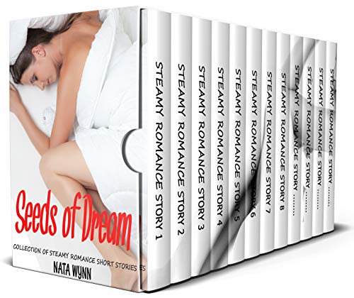 Seeds of Dream: Collection of Steamy Romance Short Stories