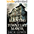 The Haunting of Towneley Manor: 'The Haunting of' Series - Book 1