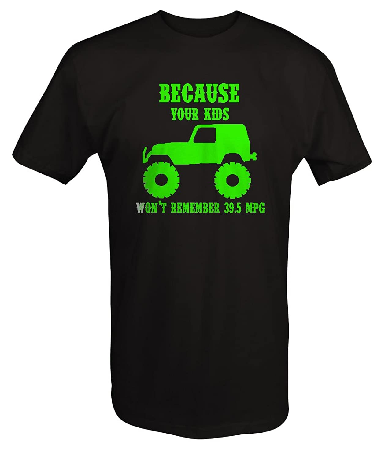 Amazon jeep wrangler lifted smart car mpg laid t shirt clothing jeep wrangler because your kids wont remember 395 mpg tj jkt shirt sciox Gallery