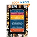 The Literary Culture of France: Studies in the Essential Character and Permanent Values of French Literature from the Earliest Times to the Present