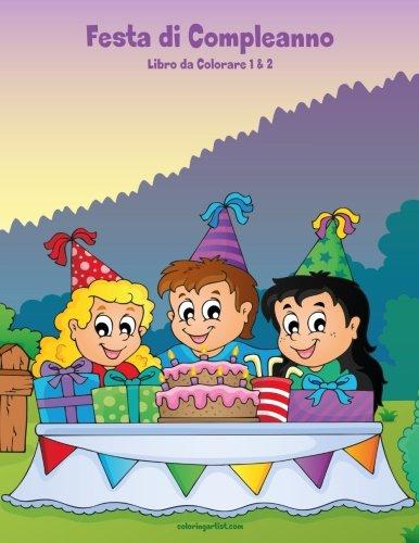 Festa di Compleanno Libro da Colorare 1 & 2 (Italian Edition)