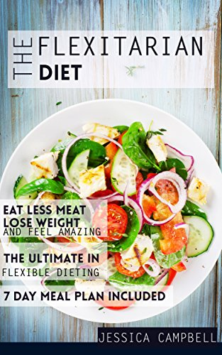 the-flexitarian-diet-eat-less-meat-lose-weight-and-feel-amazing-with-the-ultimate-in-flexible-dietin