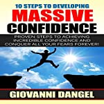 10 Steps to Developing Massive Confidence | Giovanni Dangel