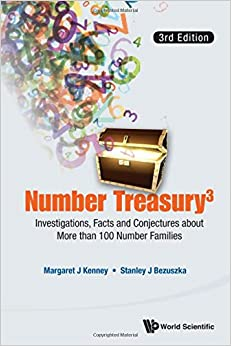 Number Treasury3: Investigations, Facts and Conjectures About More Than 100 Number Families (3rd Edition)