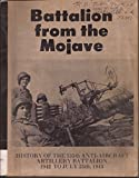 img - for Battalion from the Mojave: History of the 535th Anti-Aircraft Artillery Battalion,1942 to July 25th, 1944 book / textbook / text book