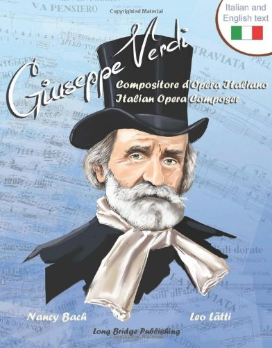 Giuseppe Verdi, Compositore D'Opera Italiano - Giuseppe Verdi, Italian Opera Composer: A Bilingual Picture Book (Italian-English Text) (Italian Edition)