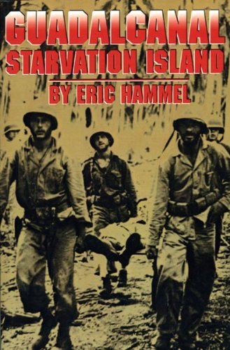 Book: Guadalcanal - Starvation Island by Eric Hammel