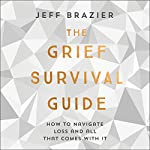 The Grief Survival Guide: How to navigate loss and all that comes with it | Jeff Brazier