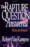 The Rapture Question Answered: Plain and Simple