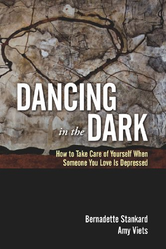 Dancing in the Dark: How to Take Care of Yourself When Someone You Love Is Depressed - Mood Take Care