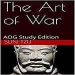 The Art of War: AOG Study Edition | Sun Tzu