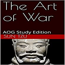 The Art of War: AOG Study Edition Audiobook by Sun Tzu Narrated by C. J. McAllister