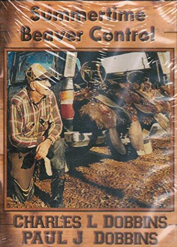 DVD - Charles L. & Paul J Dobbins - Summertime Beaver Control