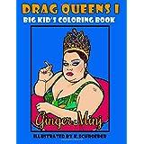 Drag Queens I Big Kids Coloring Book: Adult Coloring Book (Volume 1)