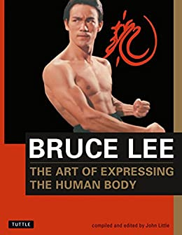 Bruce Lee: The Art of Expressing the Human Body (Bruce Lee Library) by [Lee, Bruce]