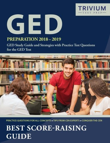GED Preparation 2018-2019: GED Study Guide and Strategies with Practice Test Questions for the GED Test cover
