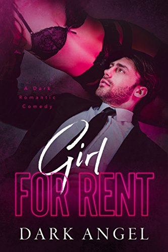Girl For Rent: A Dark Romantic Comedy