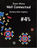Even More Well Connected, Mary E. Hopkins, 0929950208