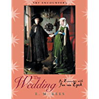 The Wedding: An Encounter with Jan Van Eyck (Art Encounters)