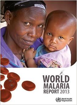 World Malaria Report 2013 por Chris Elliot epub